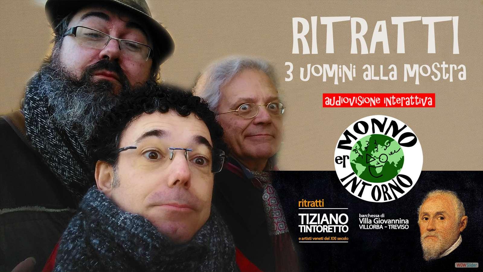 00 RITRATTI - Er Monno intorno in audiovisione!