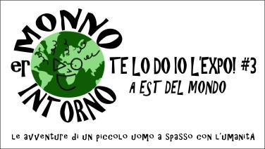 ER_MONNO_INTORNO_TE LO DO IO EXPO_3 EST MONDO