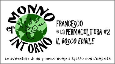 ER MONNO INTORNO - Francesco e la Permacultura 2