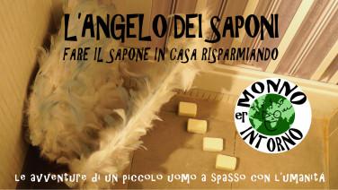 ER Monno intorno - Angelo dei saponi_Igor Francescato_Angelo_Campanaro