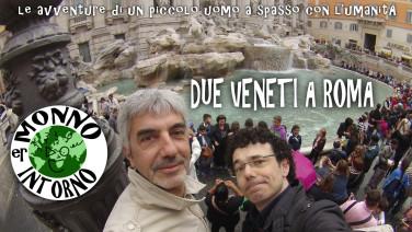 Er Monno intorno - DUE VENETI A ROMA_Igor Francescato_Alberto De Bastiani_Vimeo