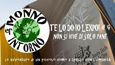 Er Monno intorno - TE LO DO IO L'EXPO - Non si vive di solo pane Vimeo