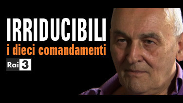IRRIDUCIBILI - I dieci comandamenti RAI 3 preview