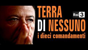 TERRA DI NESSUNO - I dieci comandamenti RAI 3 preview
